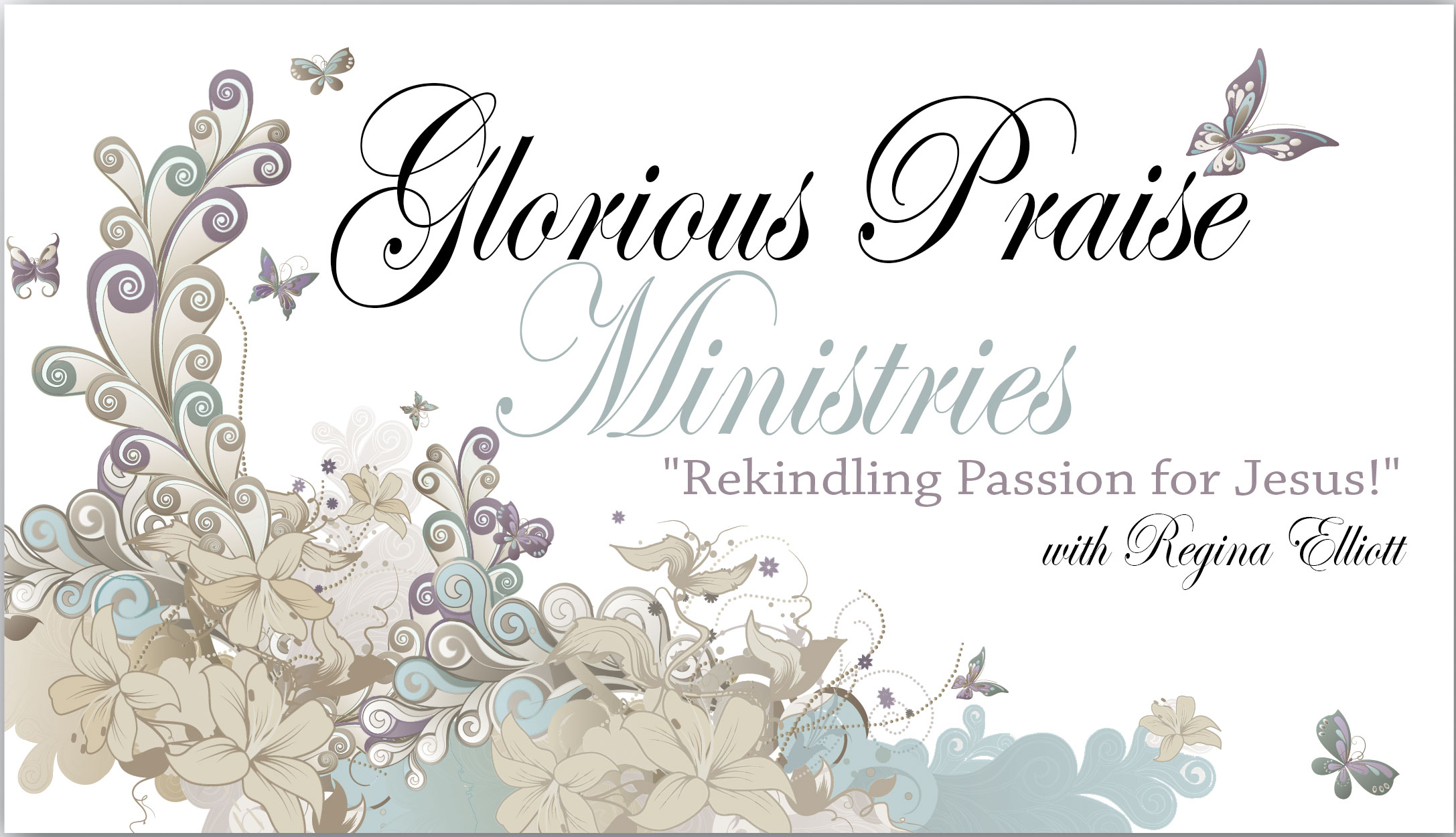 Glorious Praise Ministries with Regina Elliott